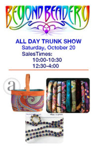 Beyond Beadery Trunk Show October 20, ALL DAY